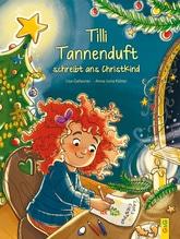 Tilli Tannenduft schreibt ans Christkind   Gallauner, Lisa