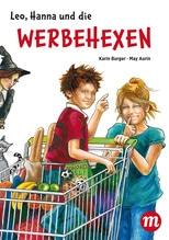 Leo, Hanna & die Werbehexen   Burger, Karin
