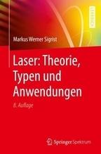 Laser: Theorie, Typen und Anwendungen   Sigrist, Markus Werner