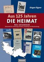 Aus 125 Jahren DIE HEIMAT | Eigner, Jürgen