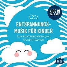Kids in Balance. Entspannungsmusik für Kinder, 1 Audio-CD