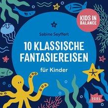 Kids in Balance. 10 klassische Fantasiereisen für Kinder, 1 Audio-CD