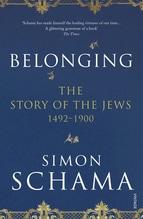 The Story Of The Jews: Belonging   Schama CBE, Simon
