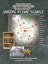 'Unsere kleine Schule' - Geschichte der Dorfschulen in Alfeld