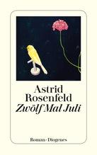 Zwölf Mal Juli | Rosenfeld, Astrid