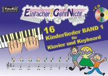 Einfacher!-Geht-Nicht: 16 Kinderlieder, für Klavier und Keyboard, mit Audio-CD. Bd.1 | Leuchtner, Martin; Waizmann, Bruno