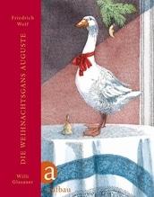 Die Weihnachtsgans Auguste | Wolf, Friedrich