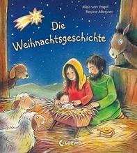 Die Weihnachtsgeschichte | Vogel, Maja von