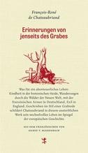 Erinnerungen von jenseits des Grabes | Chateaubriand, François-René de
