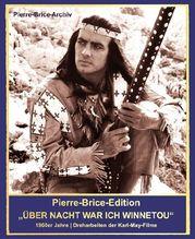 Pierre-Brice-Edition 'Über Nacht war ich Winnetou!' | Brice, Hella