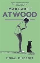 Moral Disorder | Atwood, Margaret