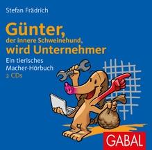 Günter, der innere Schweinehund, wird Unternehmer, 2 Audio-CDs | Frädrich, Stefan