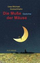 Die Muße der Mäuse | Gutzschhahn, Uwe-Michael