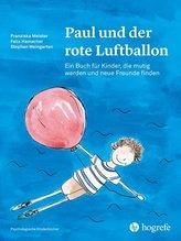 Paul und der rote Luftballon | Meister, Franziska; Hamacher, Felix; Weingarten, Stephan