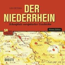 Der Niederrhein schreibt Geschichte | Peters, Leo