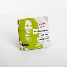 Literaturquickie 'Das Halbhalbe und das Ganzganze' - Safiye Can