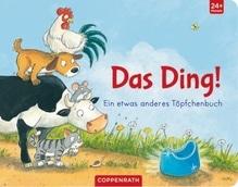 Das Ding! - Ein etwas anderes Töpfchenbuch