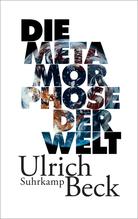 Die Metamorphose der Welt | Beck, Ulrich