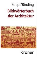 Bildwörterbuch der Architektur | Koepf, Hans; Binding, Günther