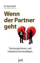 Wenn der Partner geht . . . | Wolf, Doris