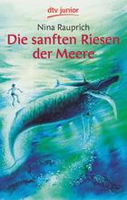 Die sanften Riesen der Meere   Rauprich, Nina