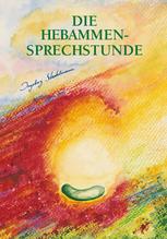 Die Hebammen-Sprechstunde | Stadelmann, Ingeborg