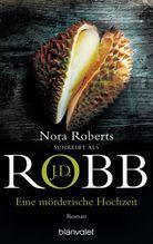 Eine mörderische Hochzeit | Robb, J. D.