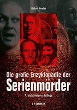 Die große Enzyklopädie der Serienmörder | Newton, Michael