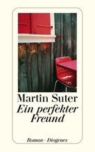 Ein perfekter Freund | Suter, Martin