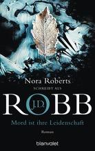 Mord ist ihre Leidenschaft | Robb, J. D.