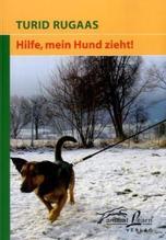 Hilfe, mein Hund zieht! | Rugaas, Turid