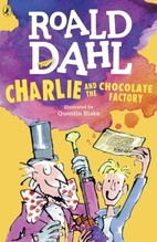 Charlie and the Chocolate Factory | Dahl, Roald