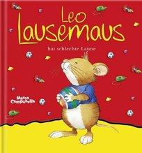 Leo Lausemaus hat schlechte Laune | Campanella, Marco; Casalis, Anna