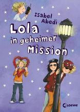 Lola in geheimer Mission   Abedi, Isabel