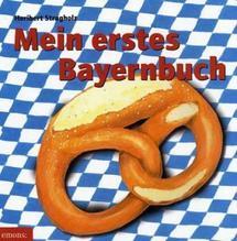 Mein erstes Bayernbuch | Stragholz, Heribert