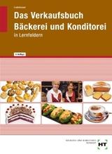 Das Verkaufsbuch Bäckerei und Konditorei | Loderbauer, Josef