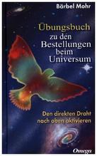 Übungsbuch zu den Bestellungen beim Universum | Mohr, Bärbel