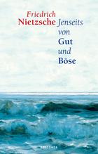 Jenseits von Gut und Böse | Nietzsche, Friedrich