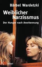 Weiblicher Narzissmus | Wardetzki, Bärbel