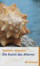 Die Kunst des Alterns | Riemann, Fritz; Kleespies, Wolfgang