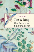 Tao te king, Das Buch des alten Meisters vom Sinn und Leben | Laotse