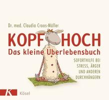 Kopf hoch - das kleine Überlebensbuch   Croos-Müller, Claudia