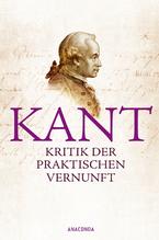 Kritik der praktischen Vernunft | Kant, Immanuel
