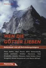 Wen die Götter lieben - Schicksale von elf Extrembergsteigern | Remanofsky, Ulrich