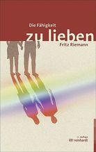 Die Fähigkeit zu lieben | Riemann, Fritz