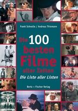 Die 100 besten Filme aller Zeiten   Schnelle, Frank; Thiemann, Andreas