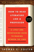 How to Read Literature Like a Professor   Foster, Thomas C.
