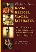 König, Krieger, Magier, Liebhaber   Moore, Robert; Gillette, Douglas