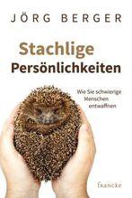 Stachlige Persönlichkeiten | Berger, Jörg
