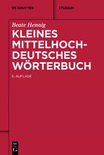 Kleines Mittelhochdeutsches Wörterbuch | Hennig, Beate
